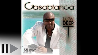 Repeat youtube video Low Deep T - Casablanca