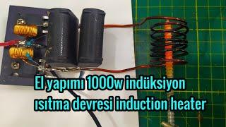1000w ÇOK GÜÇLÜ BASİT İNDÜKSİYON Isıtıcı Nasıl Yapılır induction heater