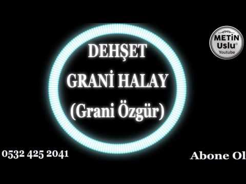 Grani Özgür - Grani Halay Süper 2018 (Metin Uslu)