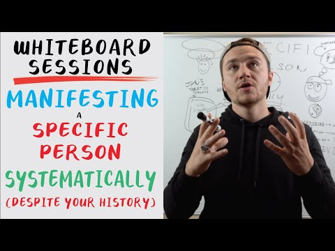 Manifesting a Specific Person Systematically (Despite Your History)