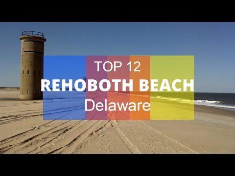 Top 12. Best Tourist Attractions in Rehoboth Beach - Delaware