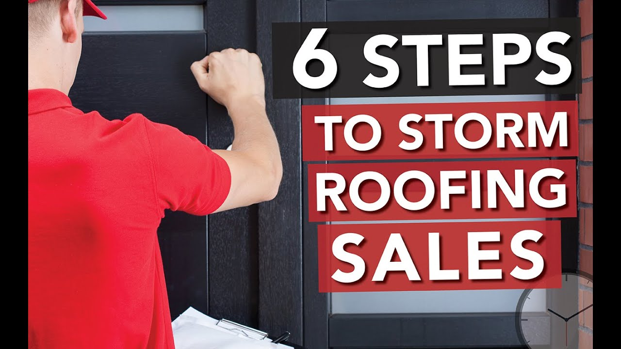 Six Steps to Closing Your Next Storm Roofing Sale