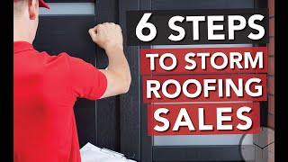 Six Steps to Closing a Storm Roofing Sale