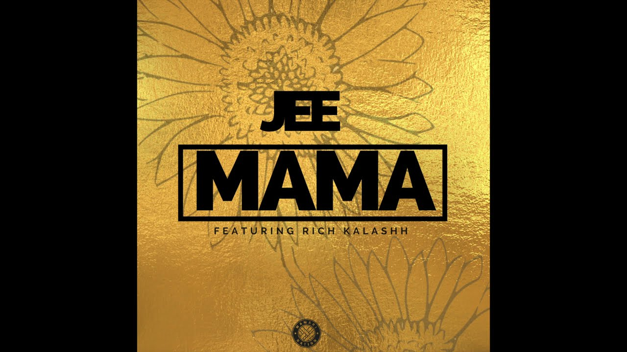Download JEE - MAMA ft Rich Kalashh ( Official Audio )