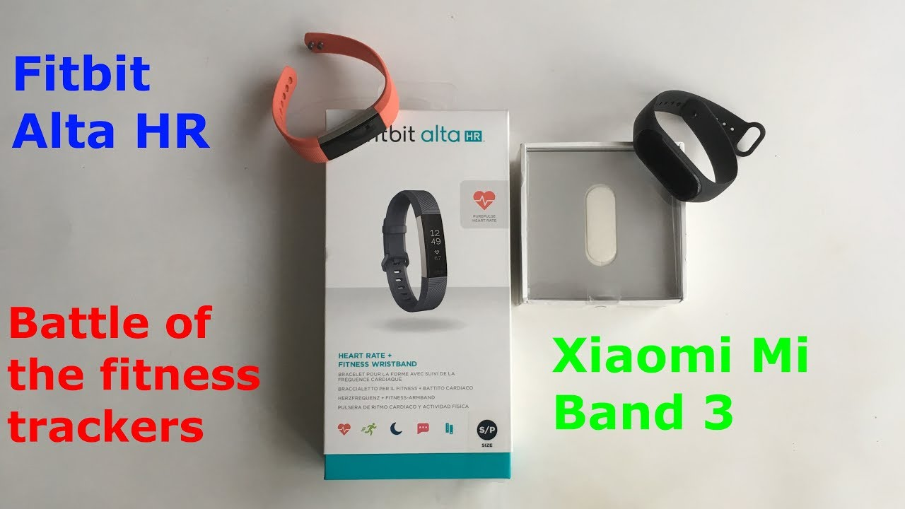 Xiaomi Mi Band 3 vs Fitbit Alta HR - Battle of the fitness trackers pt  1