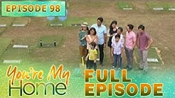 You're My Home   Full Episode 98