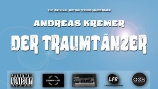 Andreas Kremer: Der Traumtänzer (Album Teaser) - Lifeform Rec. 2012 (LFR42)