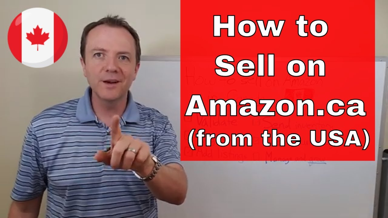 How to Get Started Selling on Amazon in Canada (step by step)