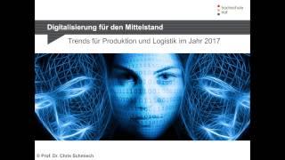 Digitalisierung im Mittelstand: Trends in Produktion + Logistik -  Hochschule Hof