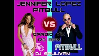 JENNIFER LOPEZ VS PITBULL CARDIO MIX DEMO- DJSAULIVAN