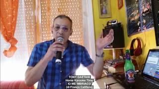 Tony Gaetani - IO ME 'MBRIACO di F. Califano (Home Karaoke Time)