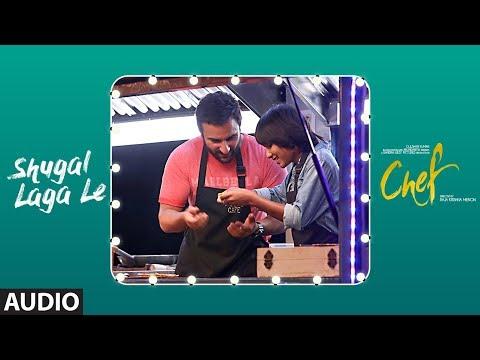 Chef:Shugal Laga Le Full Audio Song   Saif Ali Khan   Raghu Dixit   T-Series