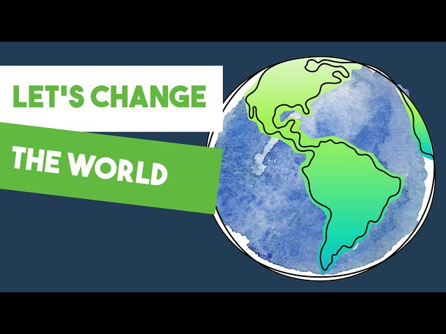 Let's Change the World