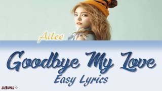 Ailee - Goodbye My Love (Easy Lyrics)