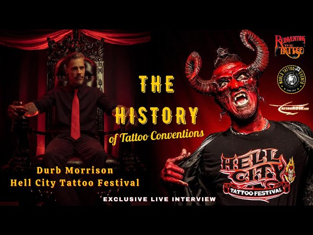 The History of Tattoo Conventions with Durb Morrison from the Hell City Tattoo Festival