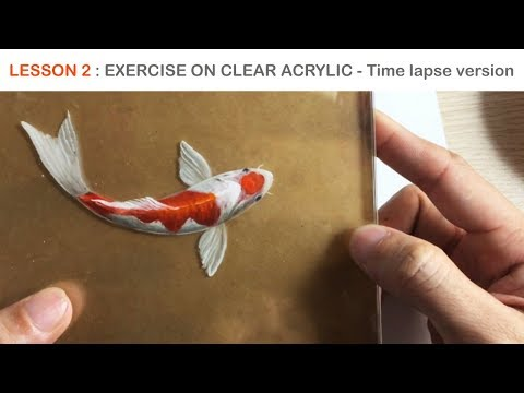 Lesson 2 - Koi Fish 3D Painting On Clear Perspex Acrylic - Timelapse Version