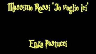 Massimo Rossi Io voglio lei By Enzo Pastucci.mpg