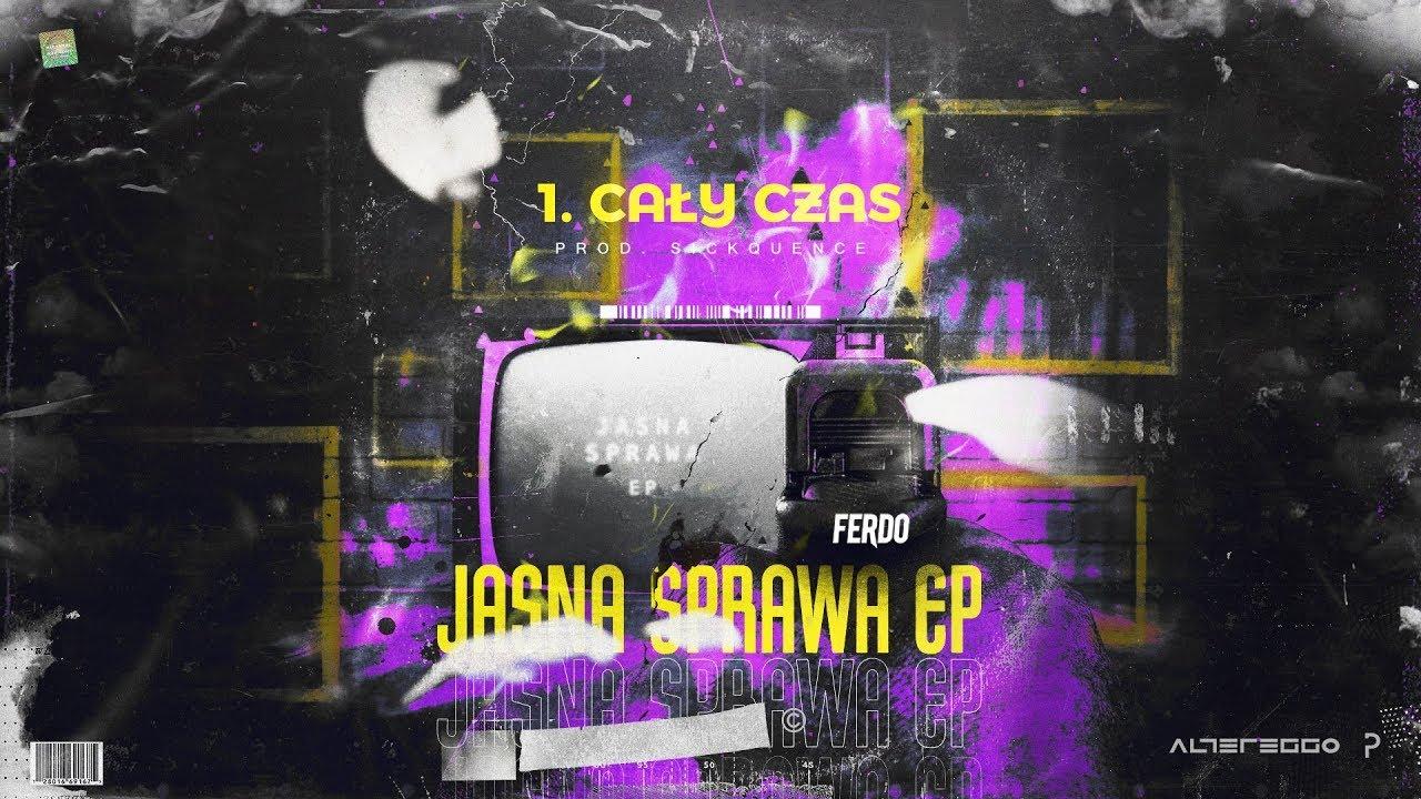 Download Ferdo - Cały czas (prod. Sickquence)
