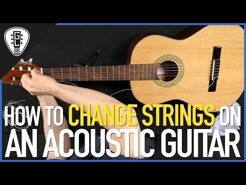 How To Change Strings On An Acoustic Guitar (Steel & Nylon) - Guitar Lesson