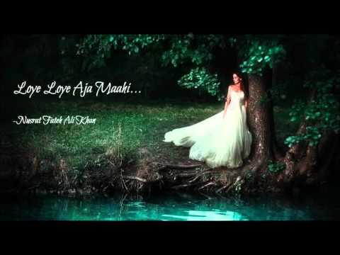 Loye Loye Aja Maahi [Full] -Nusrat Fateh Ali Khan