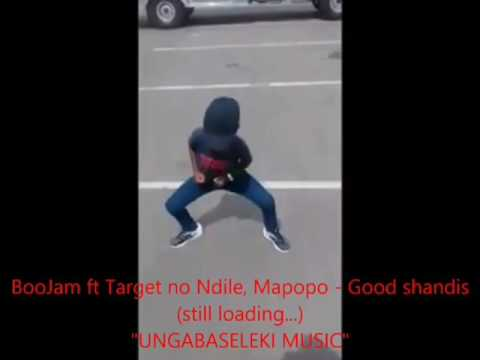 BooJam ft DJ Target No Ndile & Mapopo - Good Shandis