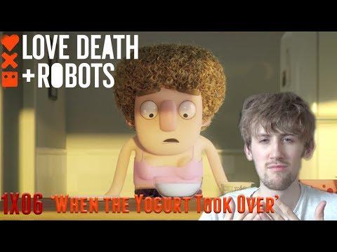 Love, Death + Robots Season 1 Episode 6 - 'When The Yogurt Took Over' Reaction