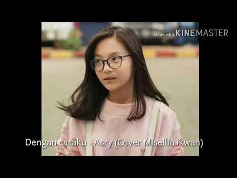 Download Lagu Dengan caraku - Cover Misellia ikwan (Lirik)