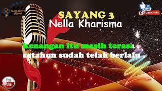 SAYANG 3 - Nella Kharisma Dangdut koplo karaoke
