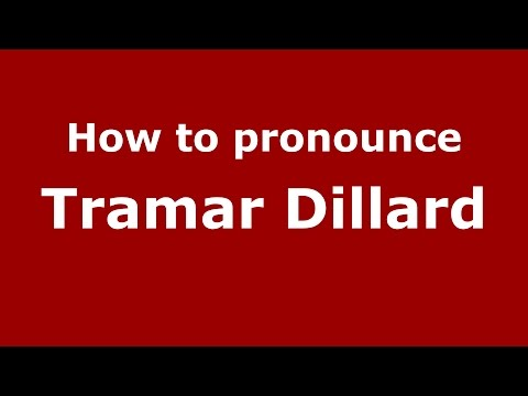How to pronounce Tramar Dillard (American English/US)  - PronounceNames.com