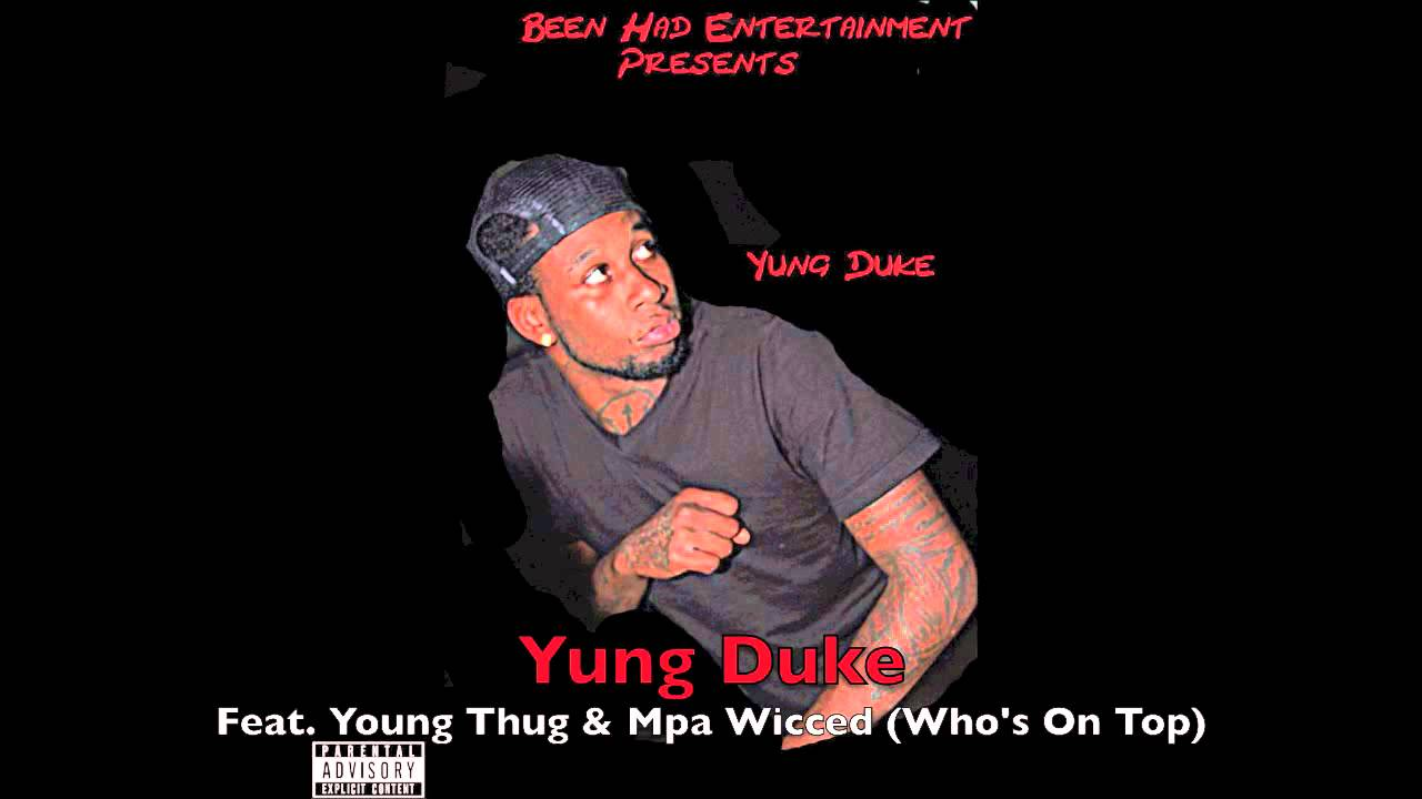 Download Yung Duke Feat. Young Thug & Mpa Wicced (Who's On Top)