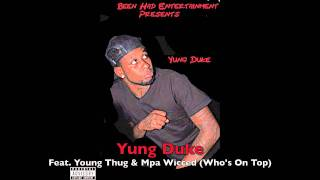 Yung Duke Feat. Young Thug & Mpa Wicced (Who