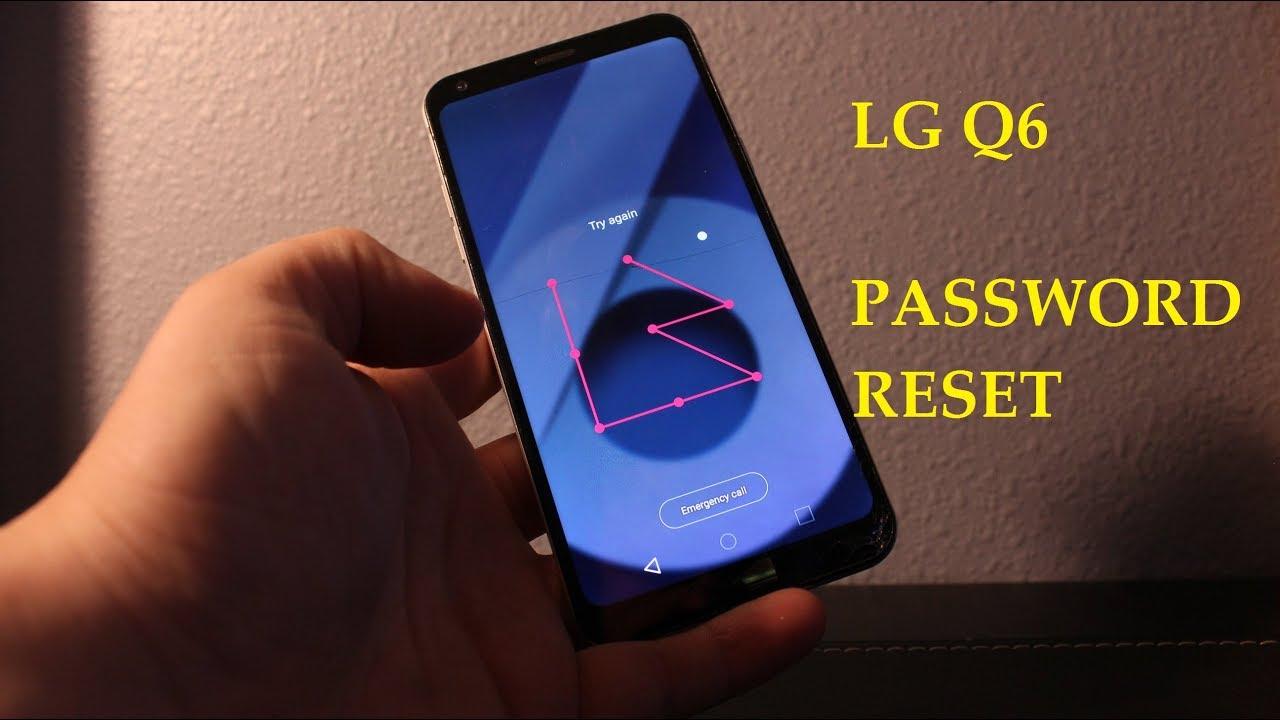 LG Q6 : How to RESET forgot LOCK , pattern & pin