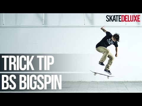 How to BS Bigspin | Skateboard Trick Tip | skatedeluxe