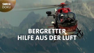 Hilfe aus dem Heli: unterwegs mit den Bergrettern | SWR Doku