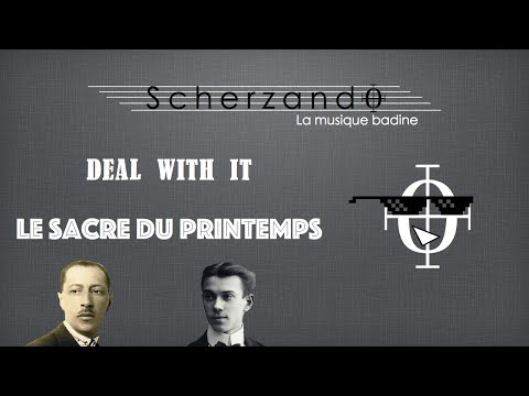 Deal with it : Le Sacre du Printemps