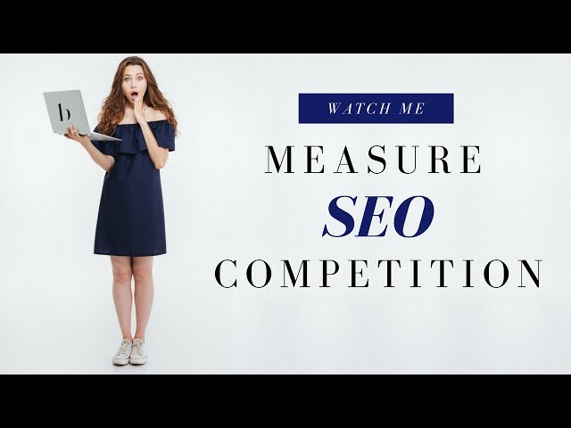 WordPress Blog | Watch ME Measure SEO Competition [Step 2][13:50]