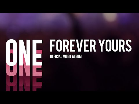 Forever Yours (One Official Video Album)