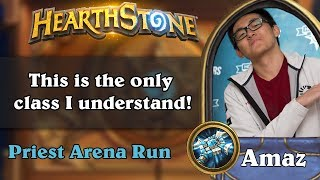 Hearthstone Arena - [Amaz] This is the only class I understand!