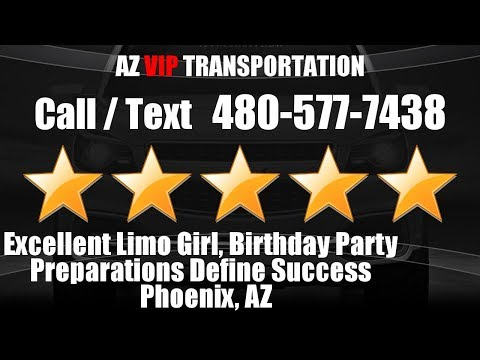 Excellent Limo Girl, Birthday Party Preparations Define Success | Phoenix AZ | (480) 577-7438