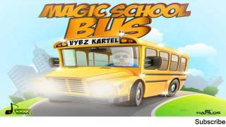 Vybz Kartel - Magic School Bus (Clean) - October 2015