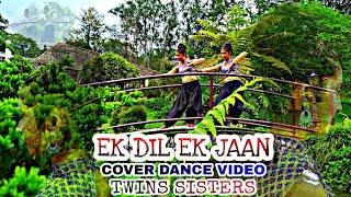 Ek Dil Ek Jaan | New cover dance video | Choreography by sanjok subba.  Ft : TWINSn SISTERS.