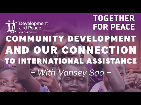 Community Development and Our Connection to International Assistance with Vansey Sao