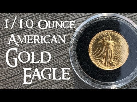 1/10 Ounce American Gold Eagle - My First Ever Gold Coin Purchase And Unboxing!
