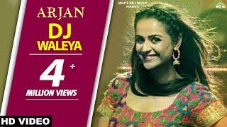 DJ Waaleya(Full HD)- Arjan -Roshan Prince - Prachi Tehlan -Nimrat Khaira - Latest Punjabi Song 2017