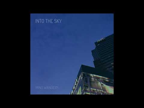 Mind Wanders - Into The Sky (Official Audio)