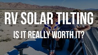 RV Solar Tilting: Is It Really Worth It To Tilt the Panels?