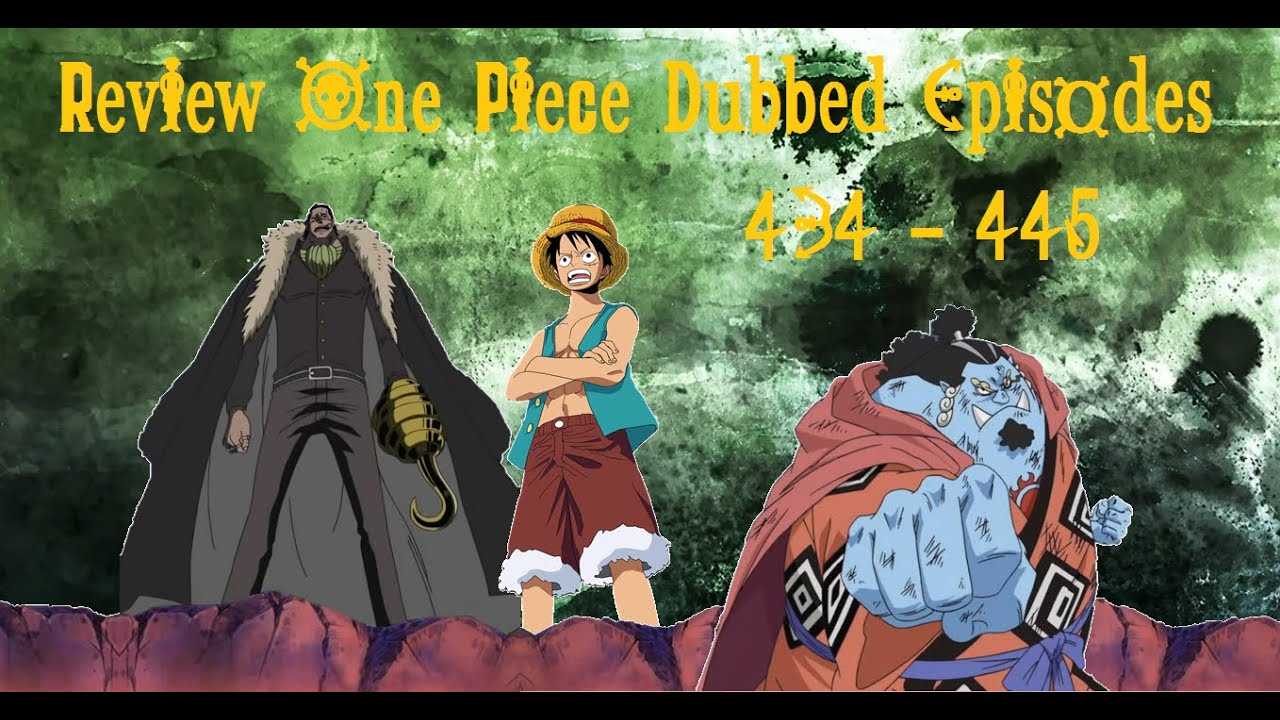Review One Piece Dubbed Episodes 434 - 445 - YouTube