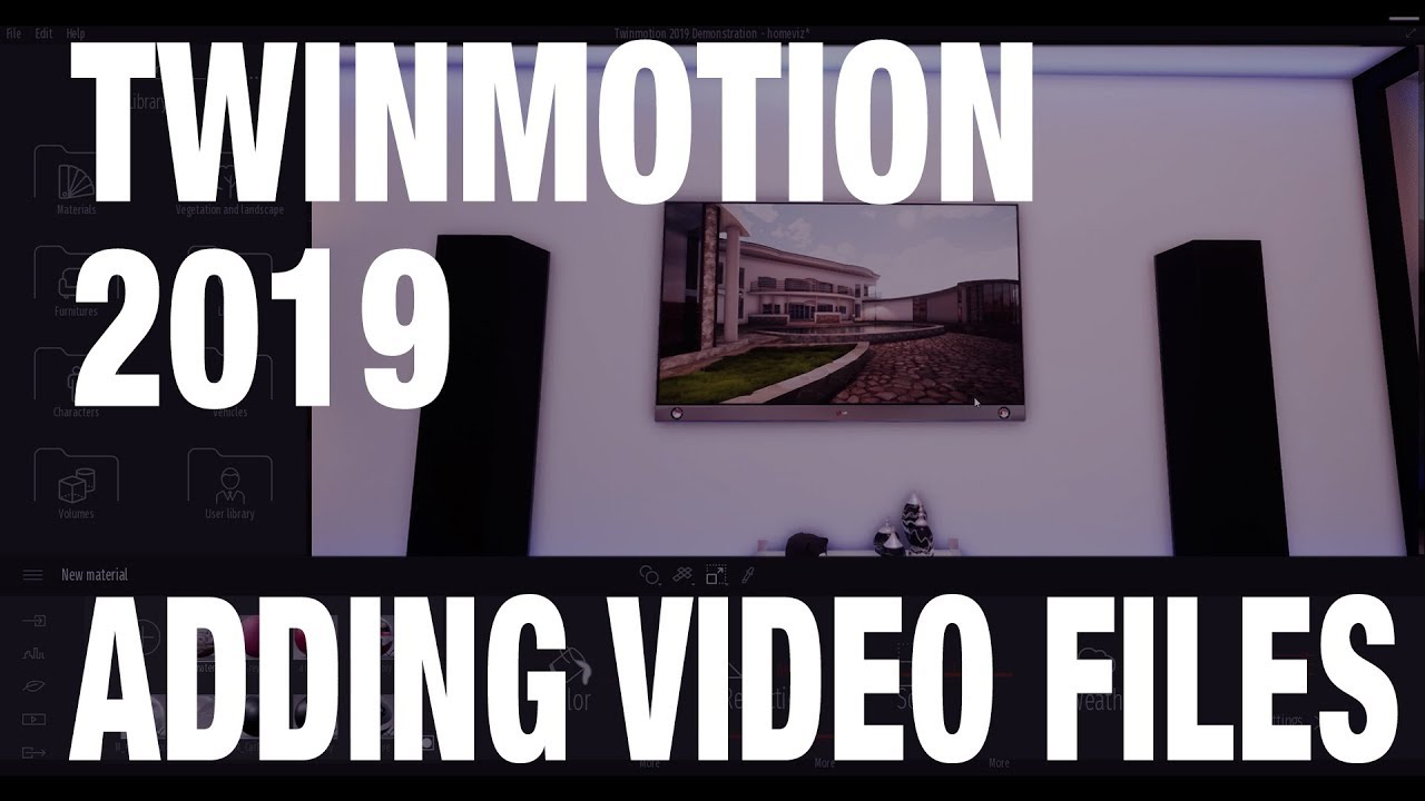 TWINMOTION 2019 - ADDING VIDEO FILES TO YOUR PROJECTS