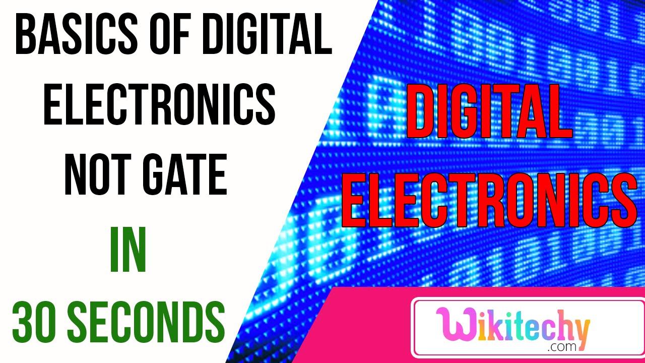 basics of digital electronics NOT gate   digital electronics interview  questions   wikitechy com