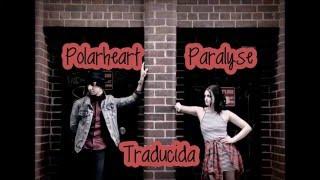 Polarheart - Paralyse (Subtítulos en Español)